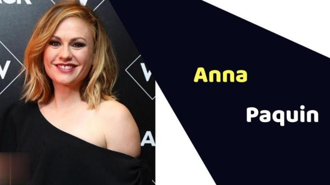 Anna Paquin (Actress) Height, Weight, Age, Affairs, Biography & More